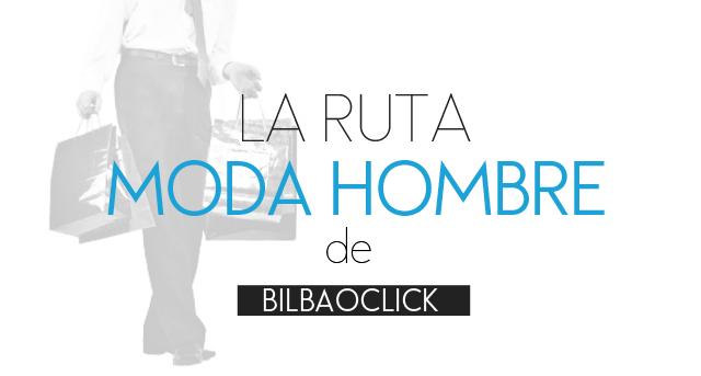ruta de moda hombre Bilbao