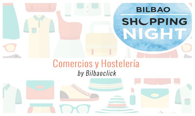 Shopping Night Bilbao Bilbaoclick