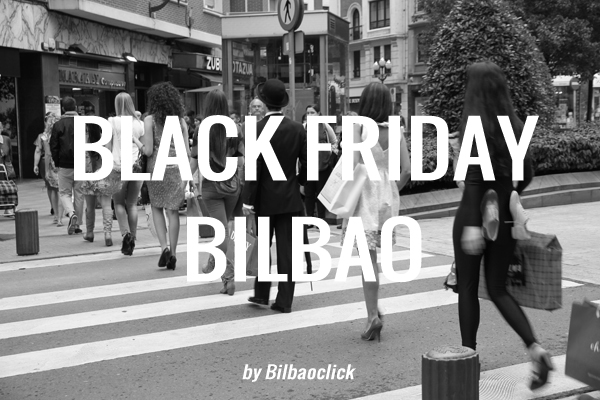 black friday en bilbao ofertas shopping