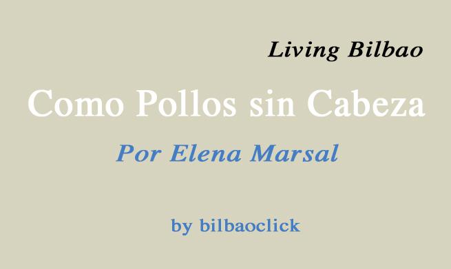 Como Pollos sin cabeza living bilbao elena marsal blogs